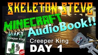 Minecraft Audiobook - Diary of a Creeper King - Day 1 - Skeleton Steve reading Minecraft Audio books