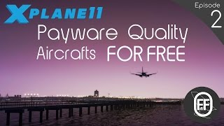 Download Lagu NEW 2017 | X-Plane 11 TOP 4 Must Have FREE Aircrafts!  (Episode 2) Mp3