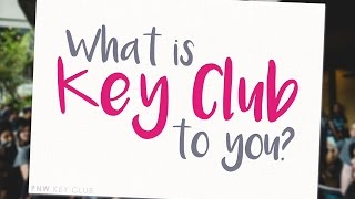 What is Key Club to You?