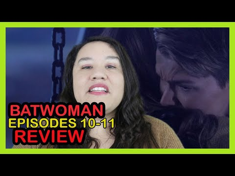 Batwoman Episodes 10 & 11  Better Late Than Never!