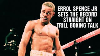 TRILL BOXING TALK LIVE WITH ERROL SPENCE JR. AND 78 SPORTS TV SPECIAL EDITION