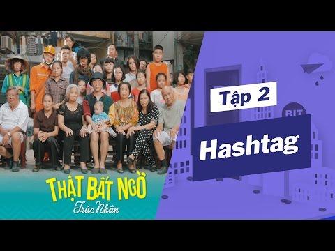 [Những kẻ ít lời - Tập 2] Hashtag: #ThatBatNgo - #LienHoanPhim