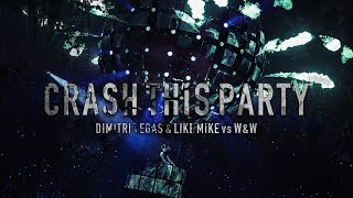 Video Dimitri Vegas & Like Mike vs W&W - Crash This Party MP3, 3GP, MP4, WEBM, AVI, FLV Agustus 2018