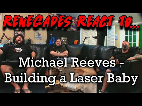 Renegades React to... @Michael Reeves - Building A Laser Baby