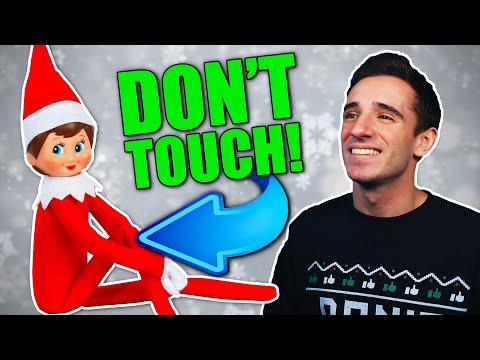 ELF ON THE SHELF IS REAL 10! DON'T TOUCH!