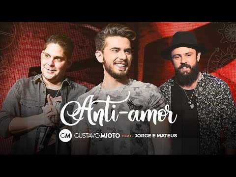 Anti-amor - Part. Jorge e Mateus