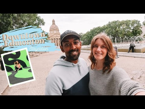 DOWNTOWN EDMONTON STAYCATION / Things To Do In Edmonton
