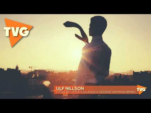 Ulf Nillson - Little By Little (Lulleaux & George Whyman Remix)