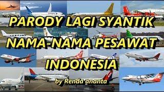 Video Parody Lagi Syantik Nama Pesawat Terbang Indonesia - Renda Ananta MP3, 3GP, MP4, WEBM, AVI, FLV Juni 2018