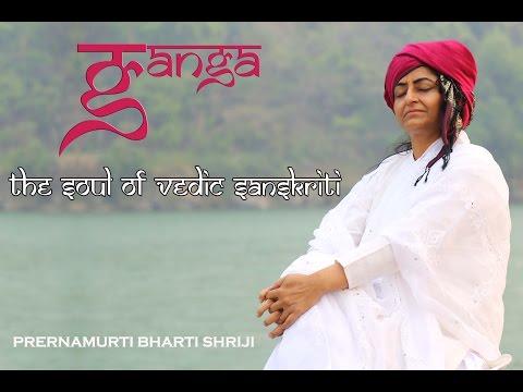 Ganga The Soul Of Vedic Sanskriti-Prernamurti Bharti Shriji