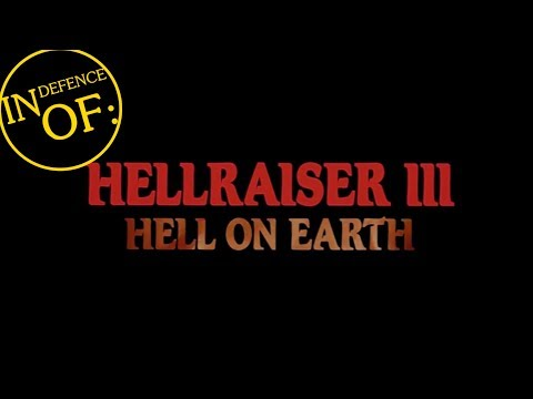 IN DEFENCE OF: Hellraiser III: Hell on Earth (1992)