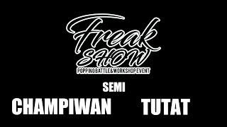 Champiwan vs Tutat – FREAKSHOW vol.1 SEMI FINAL