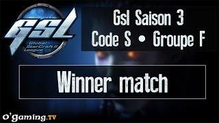 Winner match - GSL Saison 3 Code S - Groupe F