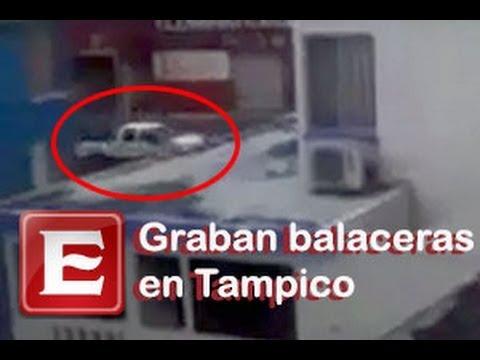VIDEOS: Balaceras intensas en Tampico crean psicosis   excelsior