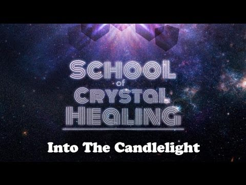 School Of Crystal Healing - Into The Candlelight (Official)