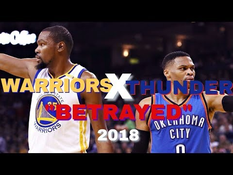 "Warriors X Thunder Mix- ""Betrayed"" 2018 PROMO"