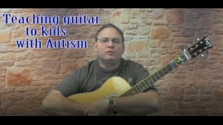 Teaching Guitar to kids with Autism