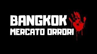 Video Bangkok, il mercato degli  orrori! MP3, 3GP, MP4, WEBM, AVI, FLV Juli 2018