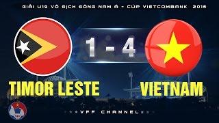 VFF Channel  Trong khuôn khổ VCK giải U19 vô địch Đông Nam Á - Cúp Vietcombank 2016., Việt Nam đã đánh bại Đông Timo với tỉ số đậm 4-1. * Đơn vị chủ...
