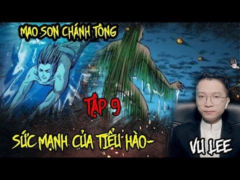 Mao Sơn Chánh Tông - SỨC MẠNH CỦA TIỂU HÀO- Tập 9 - Vu Lee - Thời lượng: 20 phút.