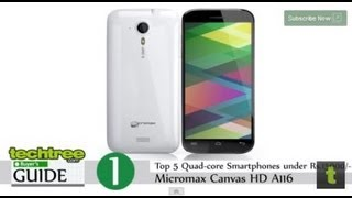 Video Guide: Quad-Core Android Phones Under Rs 15,000