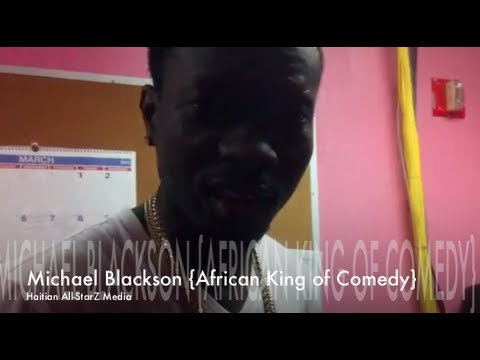 Michael Blackson {African King of Comedy} Exclusive Video Drop For Haitian All-StarZ
