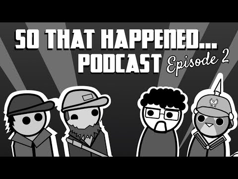 So That Happened Podcast: Episode 2