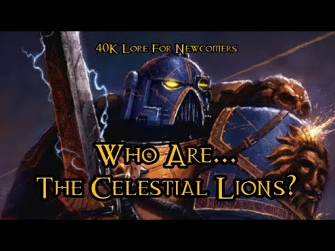 40K Lore For Newcomers - Who Are... The Celestial Lions? - 40K Theories