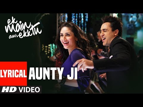 Aunty Ji Lyrical Video | Ek Main Aur Ekk Tu | Imra