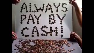 Always Pay by Cash!