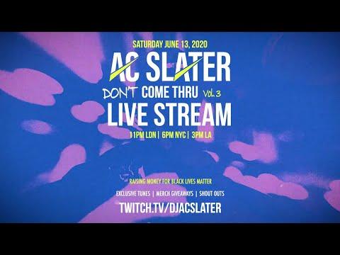AC Slater - Don't Come Thru Vol 3 Live Stream: June 13, 2020