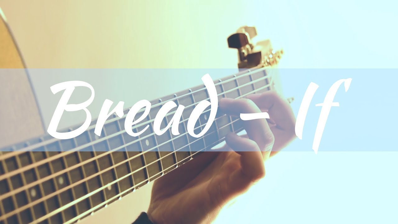 Bread | If | Fingerstyle Acoustic Guitar | Taylor 314ce