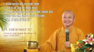 Vấn đáp: Nhân duyên đến với Phật pháp- Làm gì để cha mẹ hạnh phúc - TT. Thích Nhật Từ
