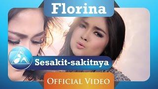 Florina - Sesakit Sakitnya (Official Video Clip)