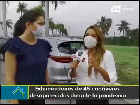 Exhumaciones de 45 cadáveres desaparecidos durante la pandemia