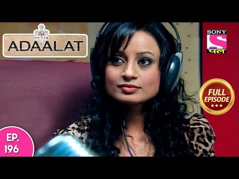 Adaalat - Full Episode 196 - 22nd July, 2018
