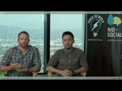 Rio Social - Mike Shinoda and Dave Farrell of Linkin Park speak about Power the World as part of a 2012 Rio+Social panel. Part 2: http://youtu.be/W-txrPOLDLc Watch Linkin...