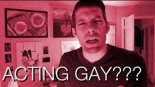Acting Gay???