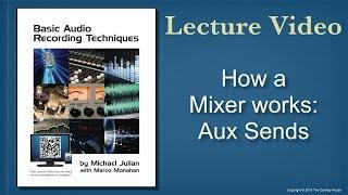 Video How a Mixer works: Aux Sends MP3, 3GP, MP4, WEBM, AVI, FLV Desember 2018