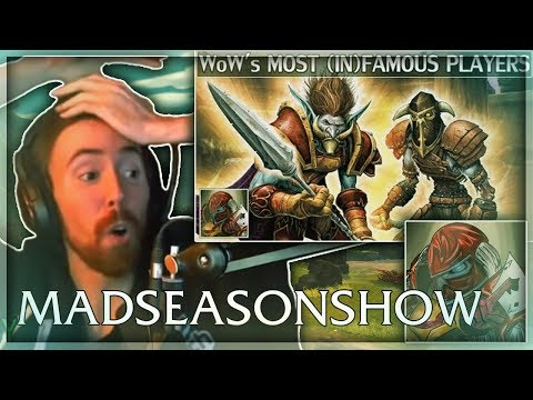 "Asmongold Reacts To ""world Of Warcraft's Most Famous & Infamous Players"" By Madseasonshow"