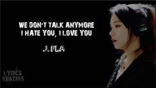 Video Lyrics: J.Fla - We Don't Talk Anymore | I Hate You I Love You MP3, 3GP, MP4, WEBM, AVI, FLV Juni 2018