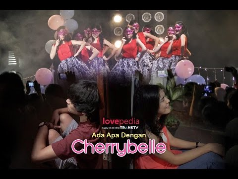 Download Video Lovepedia : Ada Apa Dengan Cherrybelle (Full)