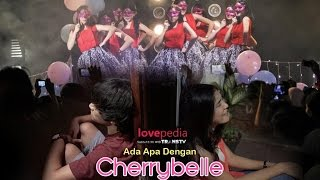 Video Lovepedia : Ada Apa Dengan Cherrybelle (Full) MP3, 3GP, MP4, WEBM, AVI, FLV April 2018