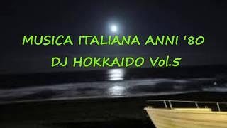 Musica Italiana Anni '80 VOL.5 (selezione Personale Successi Italiani Anni '80) DJ Hokkaido