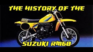 10. History of the Suzuki RM60 1979-2003 / DirtBikeDudeZ