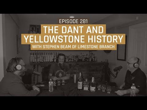 The Dant and Yellowstone History with Stephen Beam of Limestone Branch - Episode 281