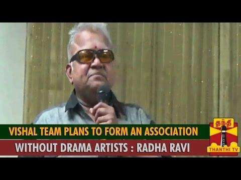 Vishal Team Plans to Form an Association without Drama Artists   Radha Ravi   Thanthi TV