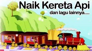 NAIK KERETA API dan lagu lainnya | Lagu Anak Indonesia Video