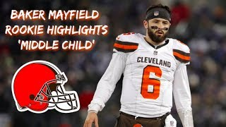 BAKER MAYFIELD ROOKIE HIGHLIGHTS - MIDDLE CHILD