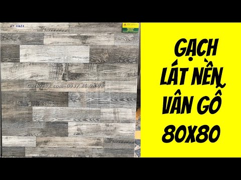 Gạch vân gỗ 80x80 cao cấp giá rẻ Hoàn Mỹ|Gạch 80x80 gia go